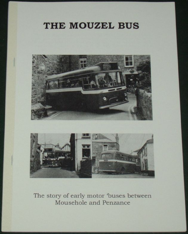 The Mouzel Bus - The Story of early motor buses between Mousehole and Penzance, by Roger Grimley